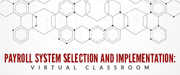 Payroll System Selection and Implementation Virtual Classroom