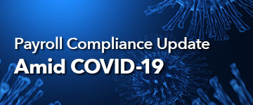 Payroll Compliance Update Amid COVID-19