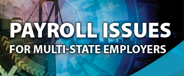 Payroll Issues for Multistate Employers
