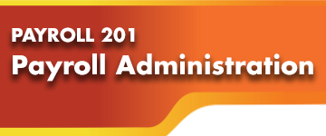 Payroll 201: Payroll Administration Certificate Program